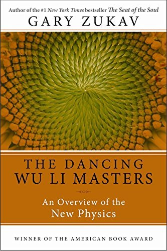 Gary Zukav Dancing Wu Li Masters An Overview Of The New Physics
