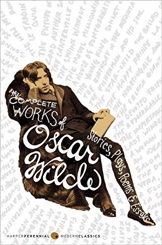 Oscar Wilde The Complete Works Of Oscar Wilde Stories Plays Poems & Essays