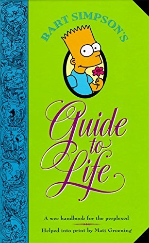 Matt Groening Bart Simpson's Guide To Life A Wee Handbook For The Perplexed
