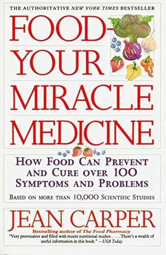Jean Carper Food Your Miracle Medicine