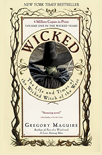 Gregory Maguire Wicked The Life And Times Of The Wicked Witch Of The Wes