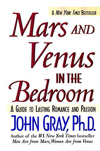 John Gray Mars And Venus In The Bedroom A Guide To Lasting Romance And Passion