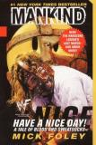 Mick Foley Have A Nice Day A Tale Of Blood And Sweatsocks