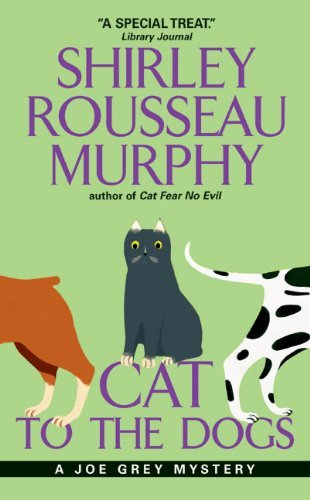Shirley Rousseau Murphy Cat To The Dogs A Joe Grey Mystery