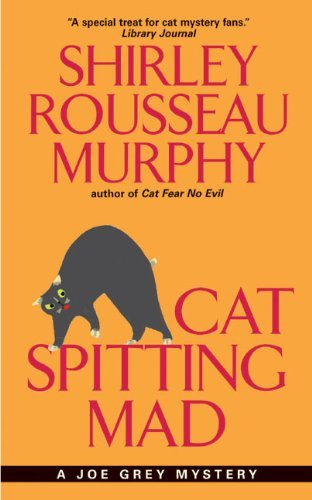 Shirley Rousseau Murphy Cat Spitting Mad A Joe Grey Mystery