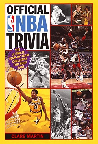 Clare Martin Official Nba Trivia The Ultimate Team By Team Challenge For Hoop Fans