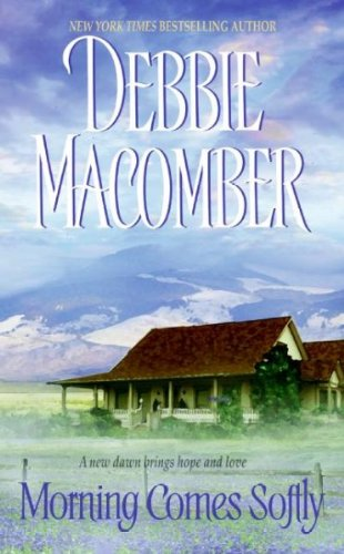 Debbie Macomber Morning Comes Softly