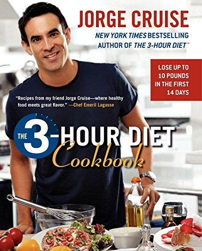 Jorge Cruise The 3 Hour Diet Cookbook Lose Up To 10 Pounds In The First 2 Weeks