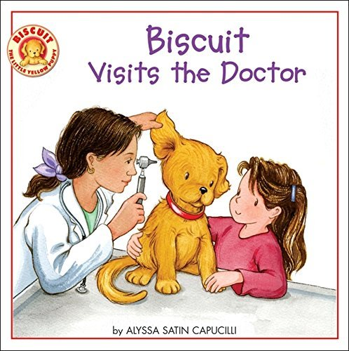 Alyssa Satin Capucilli Biscuit Visits The Doctor
