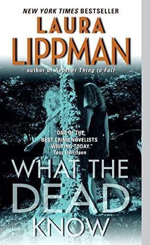 Laura Lippman What The Dead Know