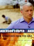 Anderson Cooper Dispatches From The Edge Memoir Of War Disasters & Survival