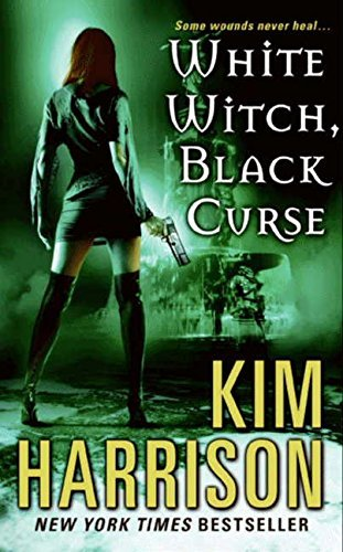 Kim Harrison White Witch Black Curse