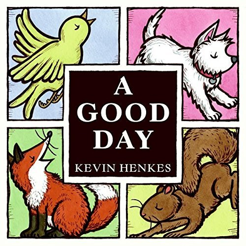 Kevin Henkes A Good Day