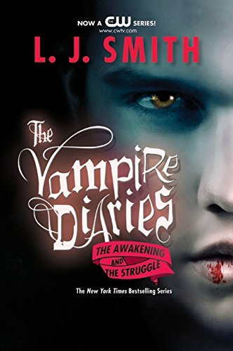 L. J. Smith The Vampire Diaries The Awakening And The Struggle