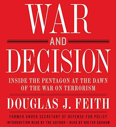 Douglas J. Feith War & Decision Inside The Pentagon At The Dawn