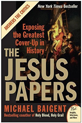 Michael Baigent The Jesus Papers Exposing The Greatest Cover Up In History