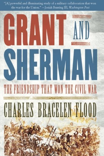 Charles Bracelen Flood Grant And Sherman The Friendship That Won The Civil War