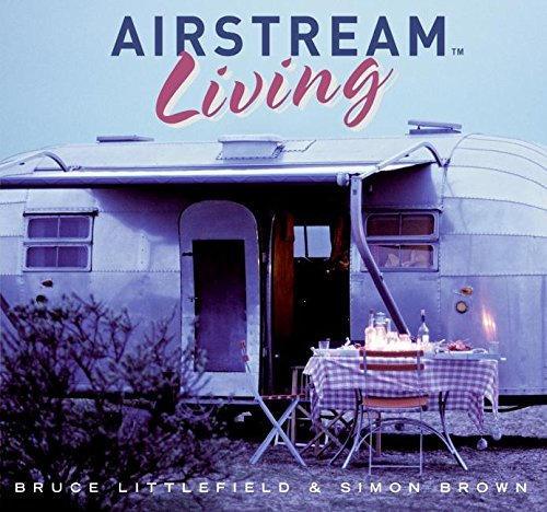 Bruce Littlefield Airstream Living