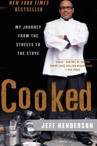Jeff Henderson Cooked My Journey From The Streets To The Stove