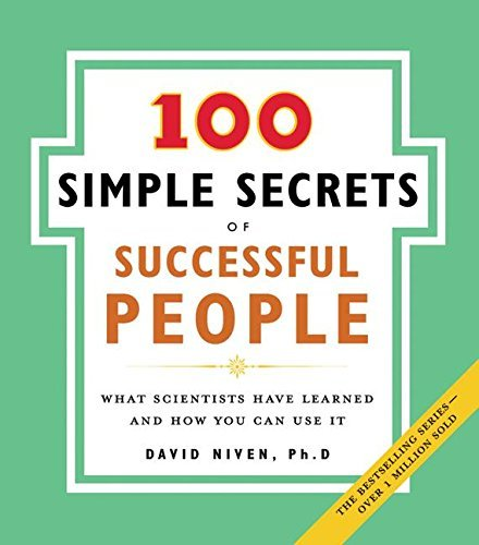 David Niven 100 Simple Secrets Of Successful People What Scientists Have Learned And How You Can Use