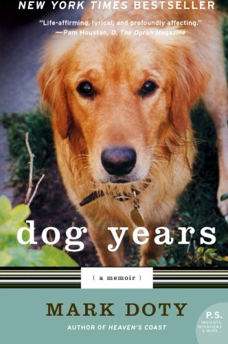 Mark Doty Dog Years A Memoir