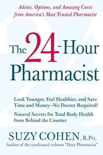 Suzy Cohen The 24 Hour Pharmacist Advice Options And Amazing Cures From America's