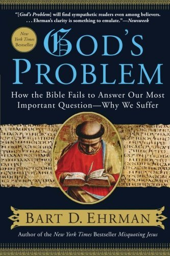 Bart D. Ehrman God's Problem How The Bible Fails To Answer Our Most Important