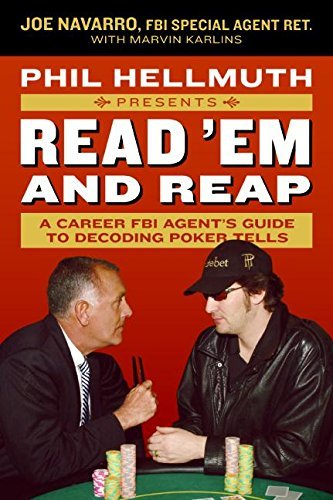 Joe Navarro Phil Hellmuth Presents Read 'em And Reap A Career Fbi Agent's Guide To Decoding Poker Tell