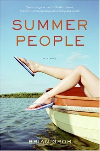 Brian Groh Summer People A Novel