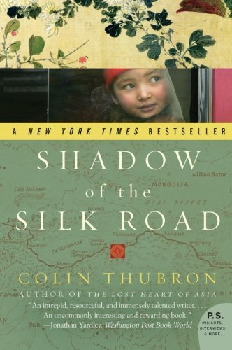 Colin Thubron Shadow Of The Silk Road