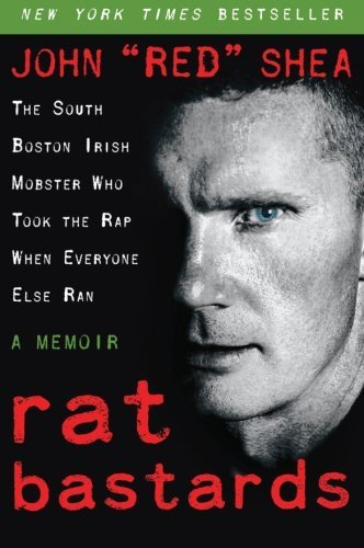 "John ""red Shea Rat Bastards The South Boston Irish Mobster Who Took The Rap W"