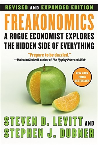 Steven D. Levitt Freakonomics Rev Ed A Rogue Economist Explores The Hidden Side Of Eve