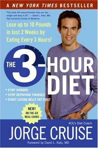 Jorge Cruise The 3 Hour Diet Lose Up To 10 Pounds In Just 2 Weeks By Eating Ev