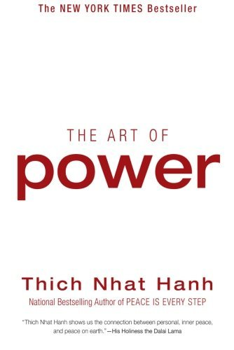 Thich Nhat Hanh The Art Of Power