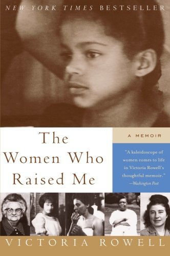 Victoria Rowell The Women Who Raised Me A Memoir