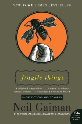 Gaiman Neil Fragile Things Short Fictions And Wonders