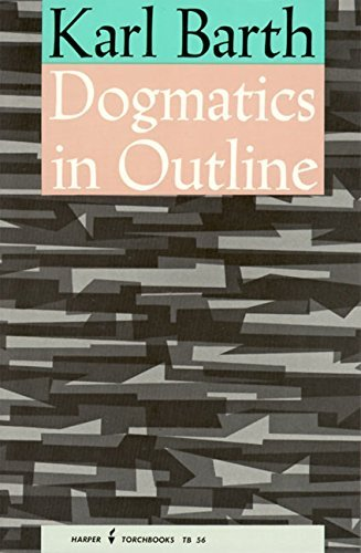 Karl Barth Dogmatics In Outline