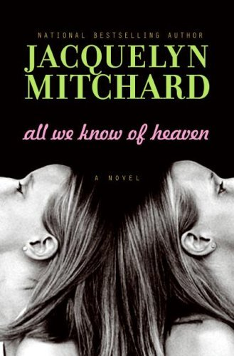 Jacquelyn Mitchard All We Know Of Heaven