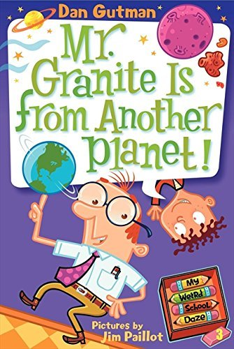 Dan Gutman Mr. Granite Is From Another Planet!