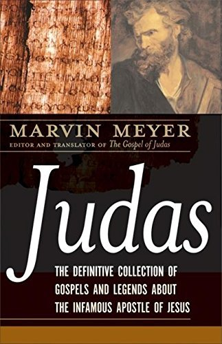 Marvin W. Meyer Judas The Definitive Collection Of Gospels And Legends