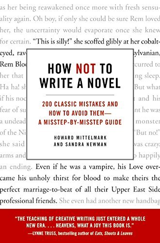 Howard Mittelmark How Not To Write A Novel 200 Classic Mistakes And How To Avoid Them A Mis