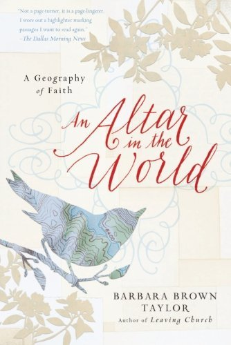 Barbara Brown Taylor An Altar In The World A Geography Of Faith