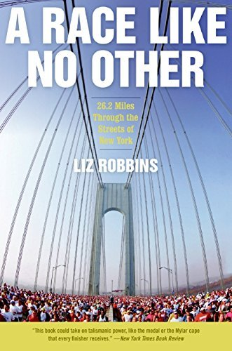 Liz Robbins A Race Like No Other 26.2 Miles Through The Streets Of New York