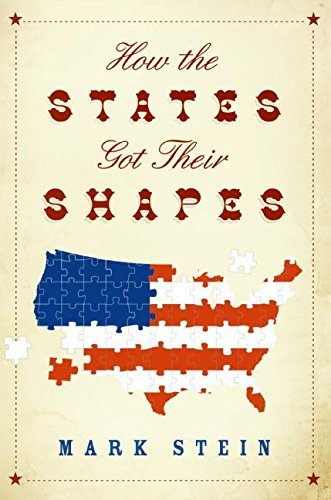 Mark Stein How The States Got Their Shapes