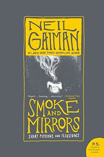 Neil Gaiman Smoke And Mirrors Short Fictions And Illusions