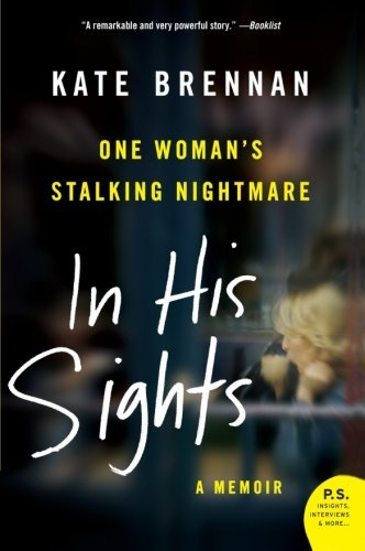 Kate Brennan In His Sights One Woman's Stalking Nightmare