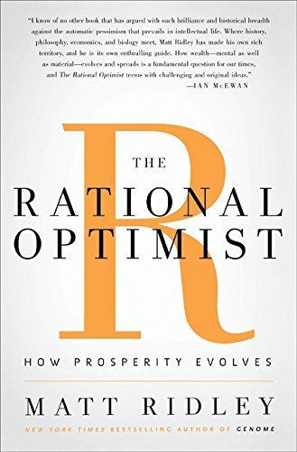 Matt Ridley The Rational Optimist How Prosperity Evolves