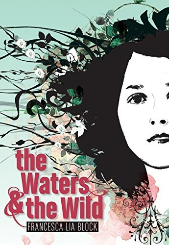 Francesca Lia Block The Waters & The Wild