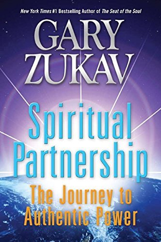 Gary Zukav Spiritual Partnership The Journey To Authentic Power
