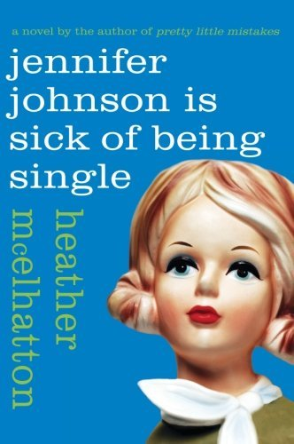 Heather Mcelhatton Jennifer Johnson Is Sick Of Being Single